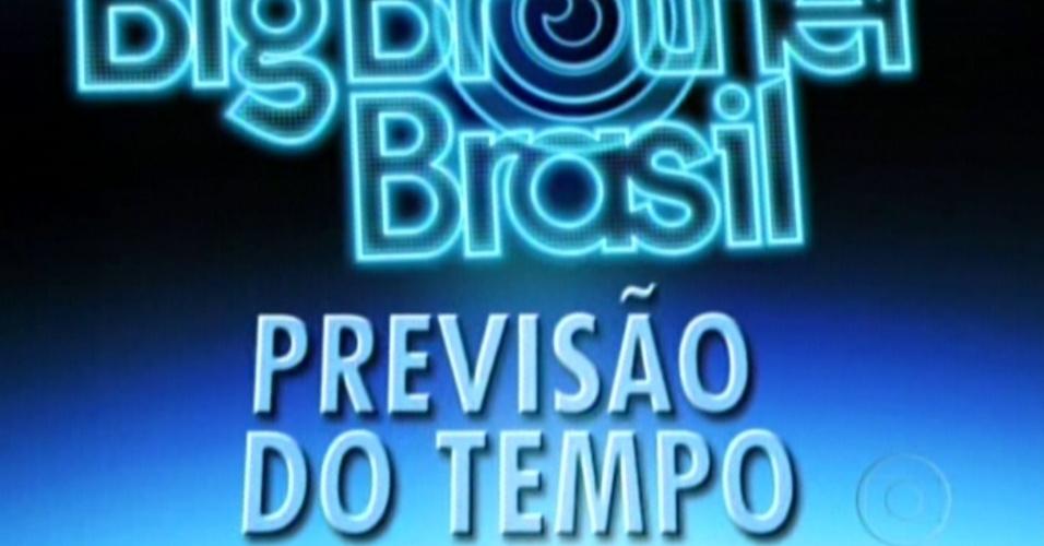 """Edição do """"BBB"""" mostra a previsão do tempo na casa (6/3/12)"""