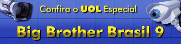 Confira o UOL especial Big Brother Brasil 9